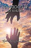 Hangdog II: Rebirth