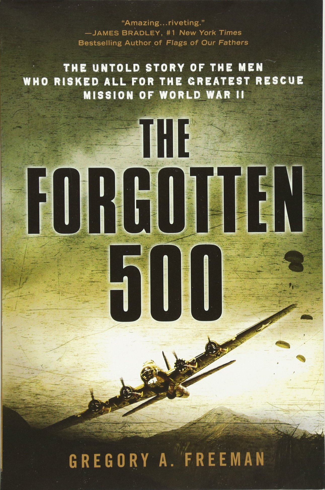 The Forgotten 500: The Untold Story Of The Men Who Risked All For The  Greatest Rescue Mission Of World War Ii: Gregory A Freeman: 9780451224958: