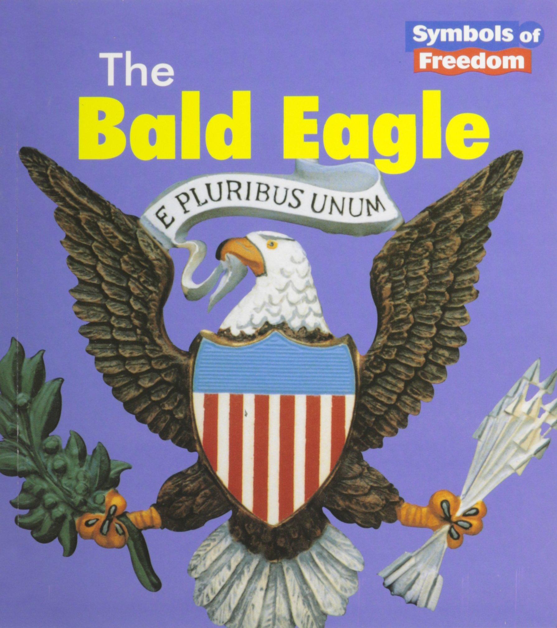 Amazon The Bald Eagle Symbols Of Freedom 9781588104021
