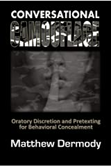 Conversational Camouflage: Oratory Discretion and Pretexting for Behavioral Concealment Kindle Edition