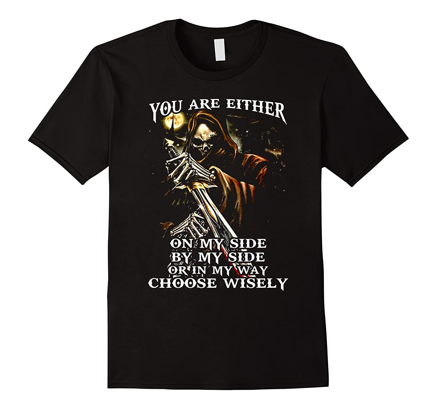 YOU ARE EITHER ON MY SIDE OR IN MY WAY LIMITED SHIRT-TH