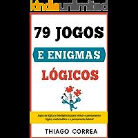 Treinamento cerebral: 79 jogos e enigmas lógicos com respostas: Jogos de lógica e inteligência para treinar o pensamento…