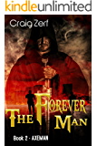 The Forever Man 2 - Dystopian Apocalypse Adventure: Book 2: Axeman