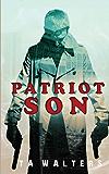 Patriot Son: Battlefront America (Patriot Son: Dystopian Survival Book 1)