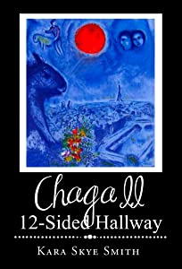 Chagall: 12-Sided Hallway