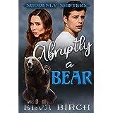 Abruptly a Bear (Suddenly Shifters)