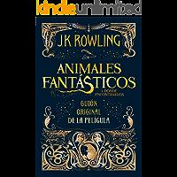 Animales fantásticos y dónde encontrarlos: guión original de la película: Guión original de la película I: Animales…