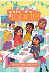 Team BFF: Race to the Finish! #2 (Girls Who Code) Kindle Edition