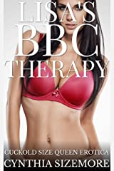 Lisa's BBC Therapy: Cuckold Size Queen Erotica Kindle Edition