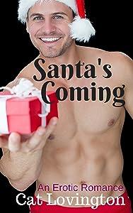 Santa's Coming: An Erotic Romance