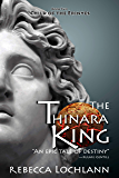 The Thinara King: A Saga of Ancient Greece (The Child of the Erinyes Book 2)