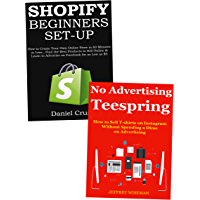 Shopify Teespring Academy: Learn to Start Your Own E-commerce Internet Business via Shopify & Teespring Marketing (English Edition)