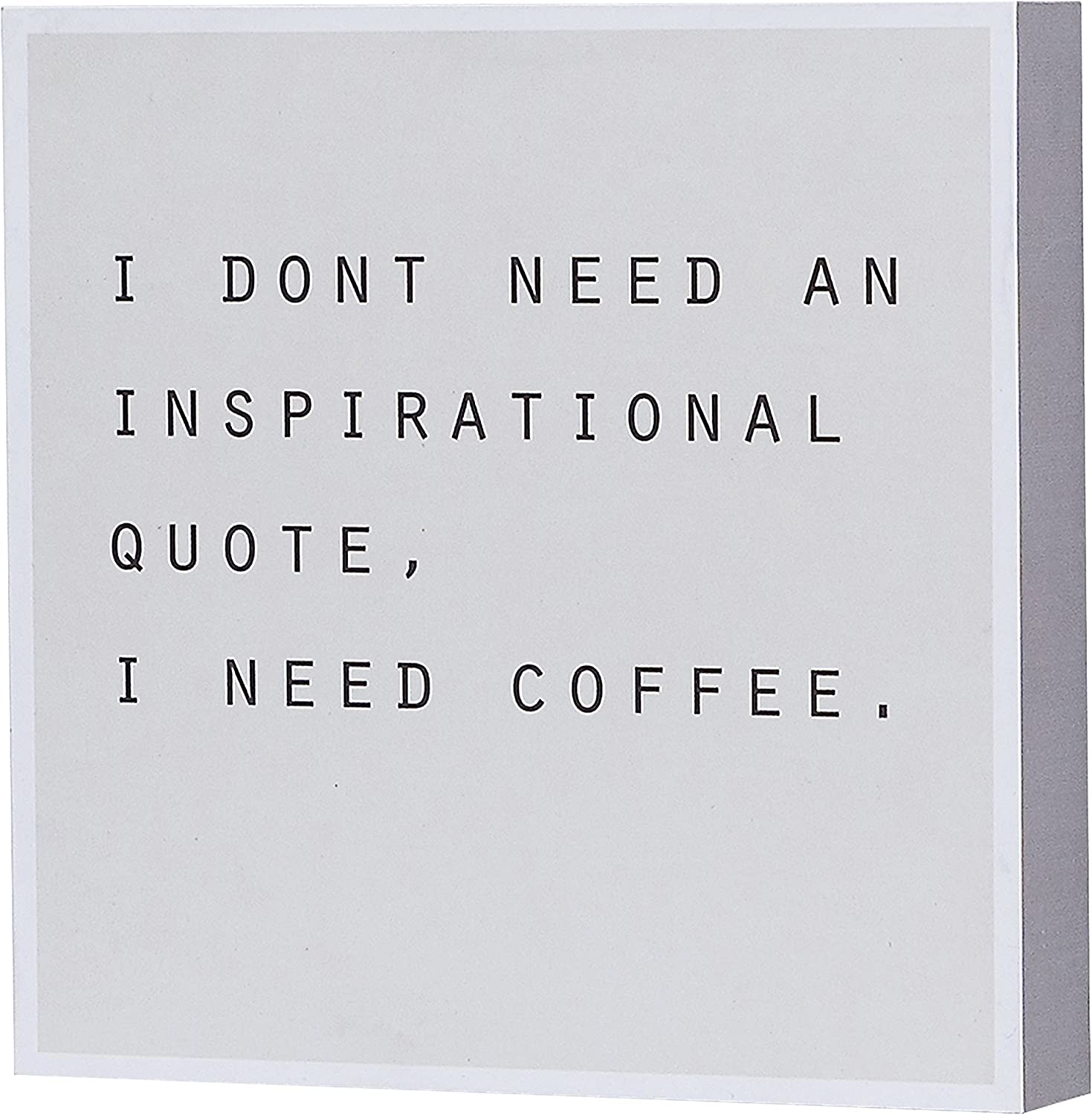 "Barnyard Designs I Don't Need an Inspirational Quote I Need Coffee Box Sign, Modern Quote Home Decor 8"" x 8"""