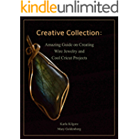 Creative Collection: Amazing Guide on Creating Wire Jewelry and Cool Cricut Projects