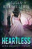 Heartless: Book 4 of the Mia Kazmaroff Mysteries (Mia Kazmaroff Mystery Series)