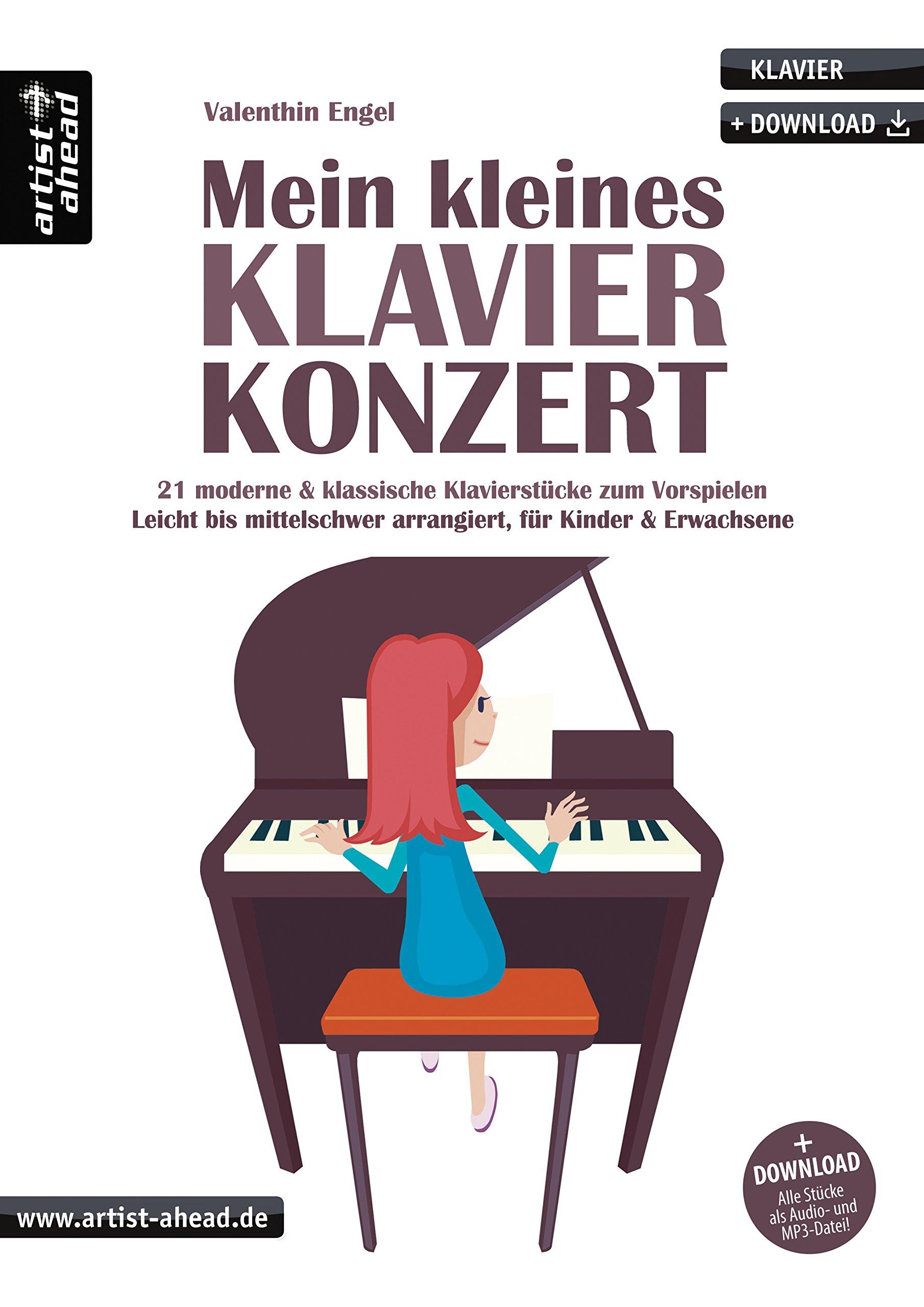 Mein kleines Klavierkonzert: 21 moderne & klassische Klavierstücke zum Vorspielen, leicht bis mittelschwer, für Kinder & Erwachsene (inkl. Download). ... für Piano. Liederbuch. Songbook. Musiknoten