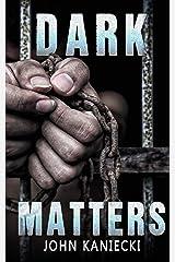 Dark Matters Kindle Edition