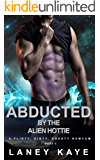 Abducted by the Alien Hottie: A flirty, dirty, shorty romcom (The Warriors of Crasasi: Episode Book 1)
