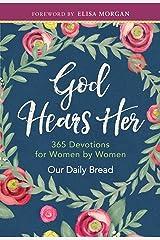 God Hears Her: 365 Devotions for Women by Women Hardcover