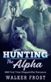 Hunting The Alpha: MM First Time Shapeshifter Romance (English Edition)