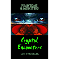 Phantoms & Monsters: Cryptid Encounters