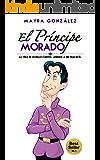 El Principe Morado: La vida es un bello cuento, aprende a ser feliz en él. (Estrepitosamente Feliz)