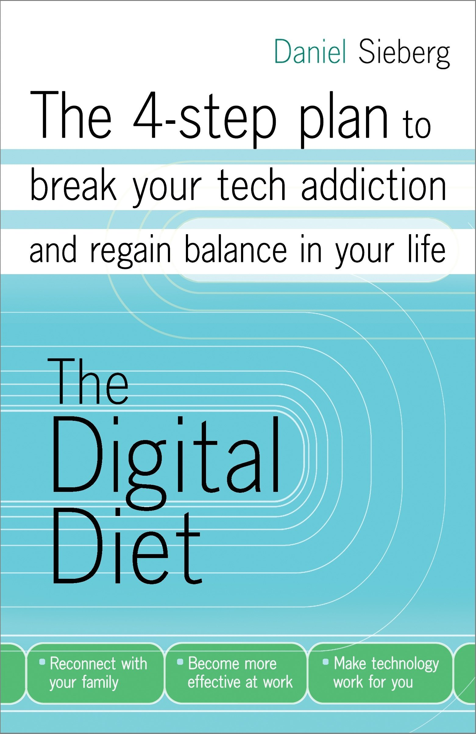 The Digital Diet: The 4-step plan to break your tech addiction and regain balance in your life ebook