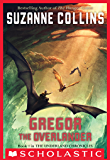 The Underland Chronicles #1: Gregor the Overlander (English Edition)
