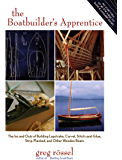 The Boatbuilder's Apprentice: The Ins and Outs of Building Lapstrake, Carvel, Stitch-and-Glue, Strip-Planked, and Other Wooden Boa