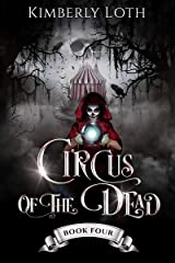 Circus of the Dead: Book 4 Kindle Edition