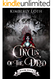 Circus of the Dead: Book 4
