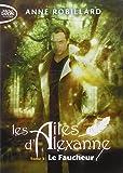Les Ailes d'Alexanne - tome 3 Le faucheur