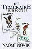 The Temeraire Series Books 1-3: Temeraire, Throne of Jade, Black Powder War