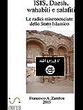 ISIS, Daesh, wahabiti,  salafiti : Le radici misconosciute dello Stato Islamico