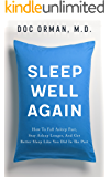 Sleep Well Again: How To Fall Asleep Fast, Stay Asleep Longer, And Get Better Sleep Like You Did In The Past (English Edition)
