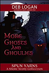 More Ghosts and Ghoulies Kindle Edition