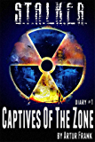 S.T.A.L.K.E.R. Captives of the Zone (diary#1)