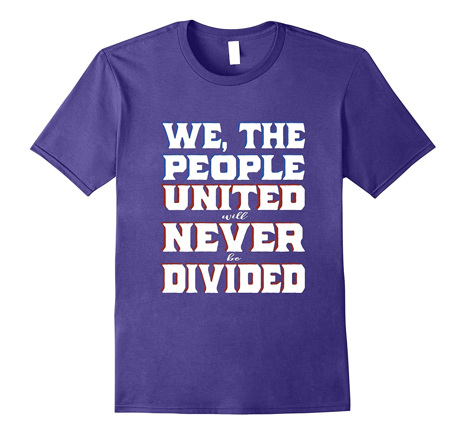 We The People United Will Never Be Divided Anti-Trump Shirt-BN