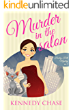 Murder in the Salon (Cozy Murder Mystery) (Harley Hill Mysteries Book 5)