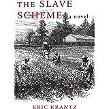 The Slave Scheme: A Novel