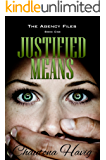 Justified Means (Book One) (The Agency Files 1)
