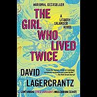 The Girl Who Lived Twice: A Lisbeth Salander novel, continuing Stieg Larsson's Millennium Series (English Edition)