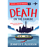 Death on the Danube: A New Year's Murder in Budapest (Travel Can Be Murder Cozy Mystery Series Book 1) (English Edition)