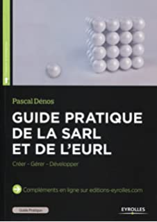 Amazon Fr Guide Pratique De La Sarl Et De L Eurl Creation Et