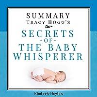 Summary: Tracy Hogg's Secrets of the Baby Whisperer