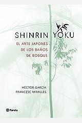 Shinrin-yoku. El arte japonés de los baños de bosque (Spanish Edition) Kindle Edition