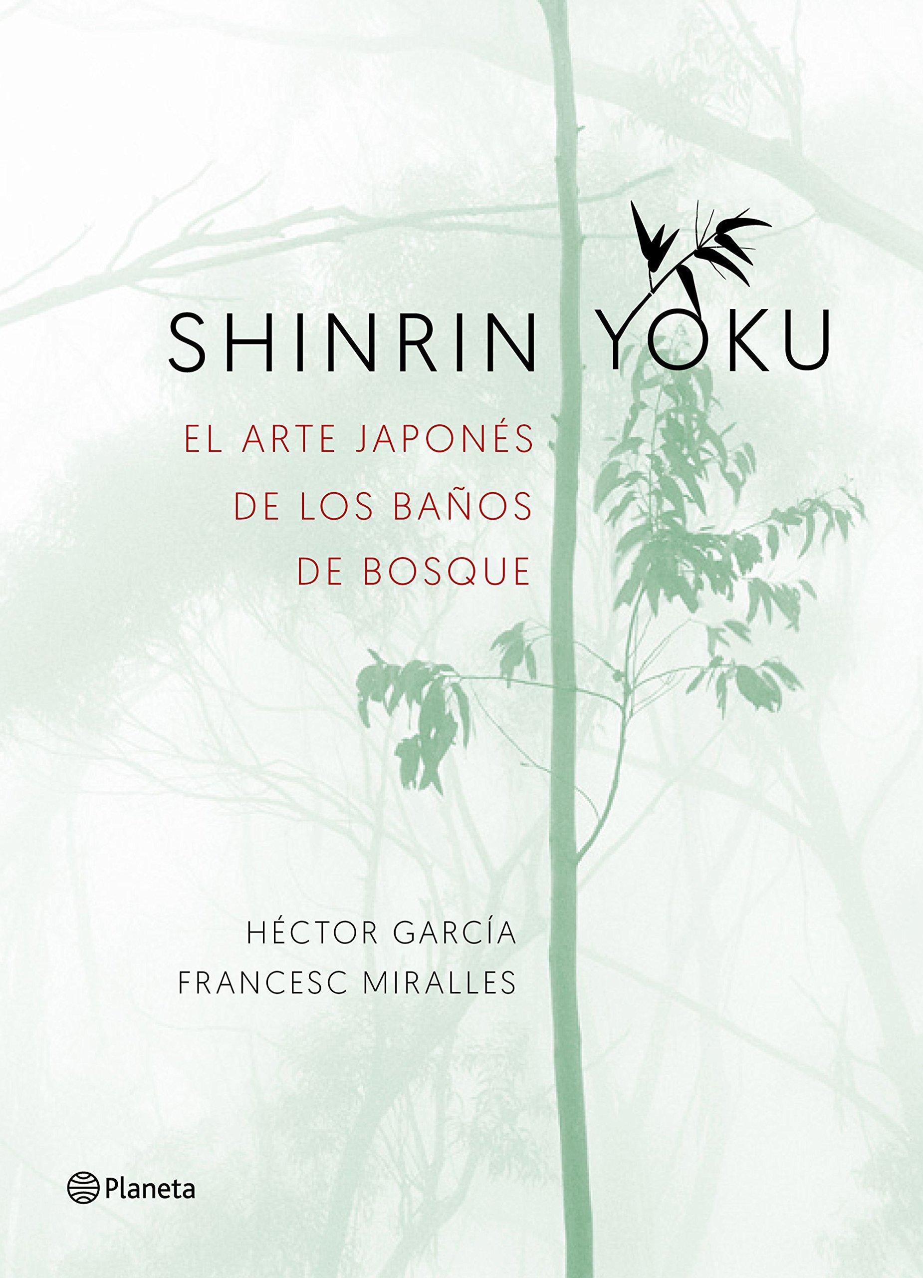 Shinrin-yoku. El arte japonés de los baños de bosque No Ficción: Amazon.es:  Héctor García, Francesc Miralles: Libros