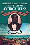 The Trials of Anthony Burns: Freedom and Slavery in Emerson's Boston