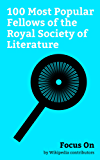 Focus On: 100 Most Popular Fellows of the Royal Society of Literature: Charles, Prince of Wales, J. R. R. Tolkien, Agatha Christie, Salman Rushdie, Rudyard ... Lawrence Durrell, etc. (English Edition)