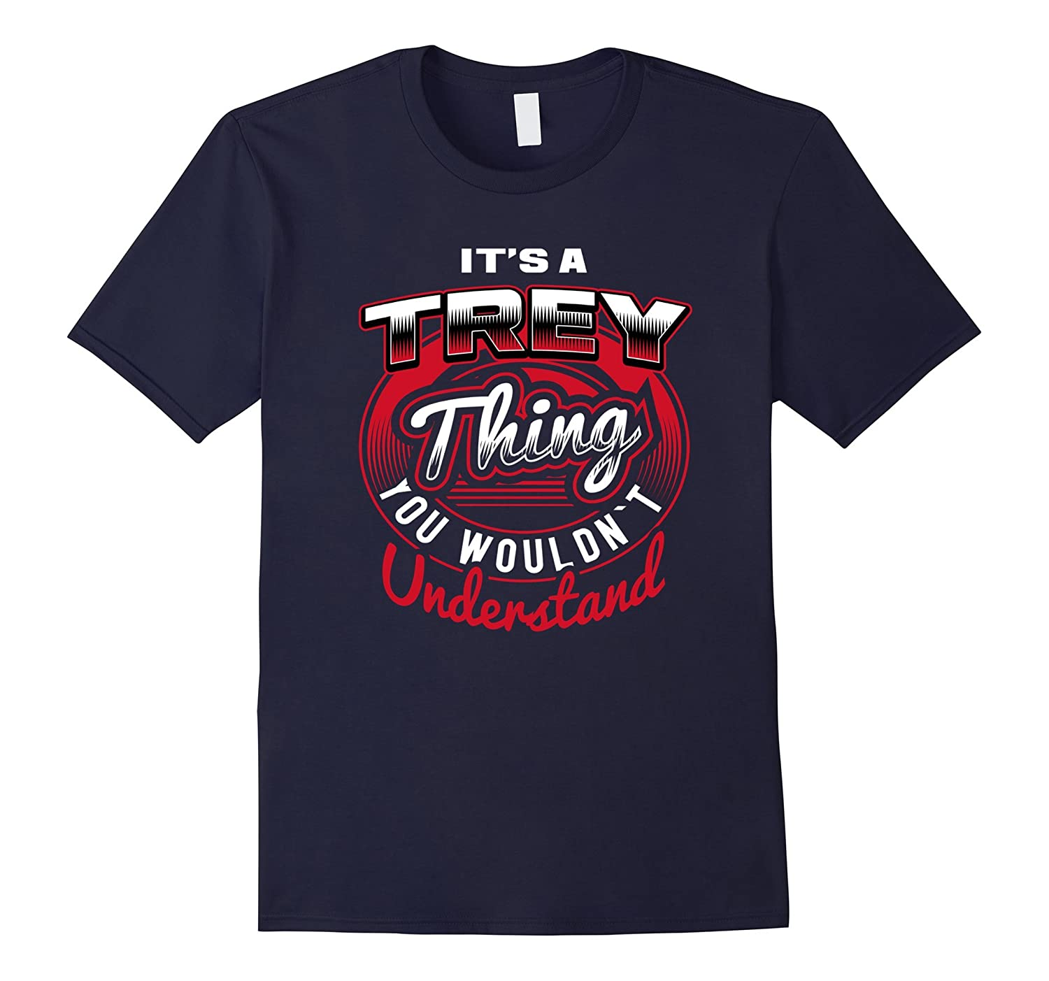 TREY Name T-Shirts: It's A TREY Thing-FL